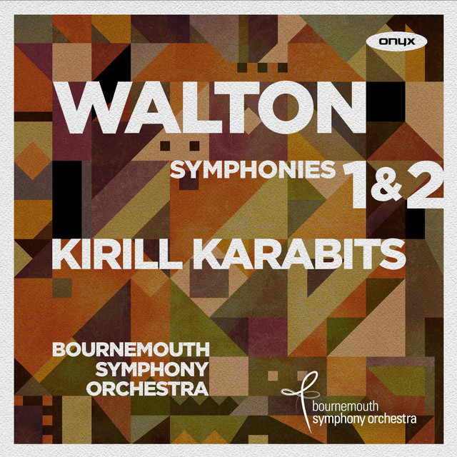Album cover for Walton Symphonies 1 & 2 by William Walton, Bournemouth Symphony Orchestra, Kirill Karabits