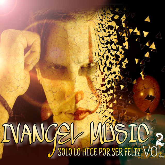 Album cover for Solo Lo Hice por Ser Feliz by Ivangel Music
