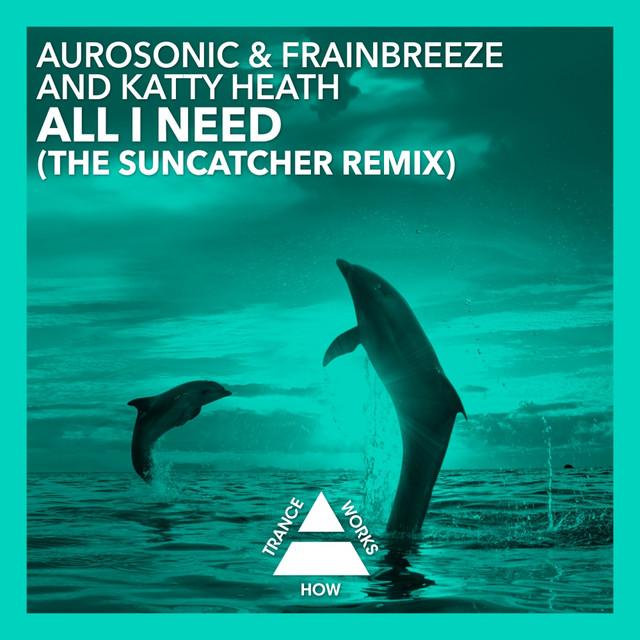 All I Need (The Suncatcher Remix)