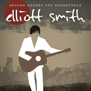 Elliott Smith - Heaven Adores You Soundtrack