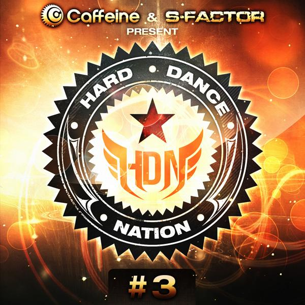 Hard Dance Nation Vol. 3 (Presented By Caffeine & S-Factor)