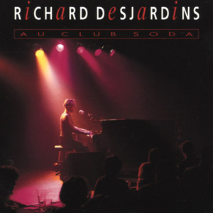 Au Club Soda - Richard Desjardins