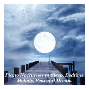 Piano Nocturnes to Sleep, Bedtime Melody, Peaceful Dream album
