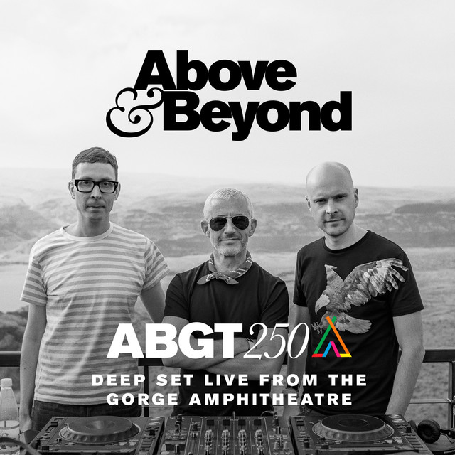 Group Therapy 250 Live from The Gorge Amphitheatre - Deep Set