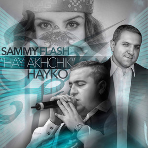 Hay Akhchik (feat. Hayko) - Single Albümü