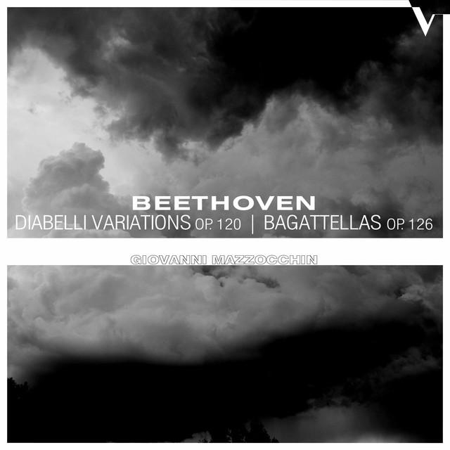 Beethoven: Diabelli Variations, Op. 120 & 6 Bagatelles, Op. 126