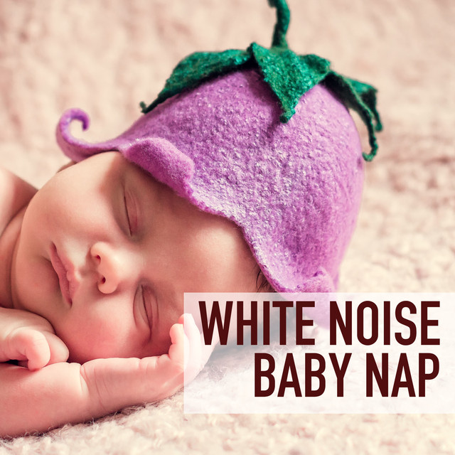 White Noise Baby: Naptime Preschool Toddler And