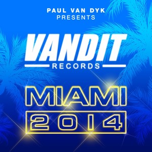 VANDIT Records Miami 2014 (Paul Van Dyk Presents) Albumcover