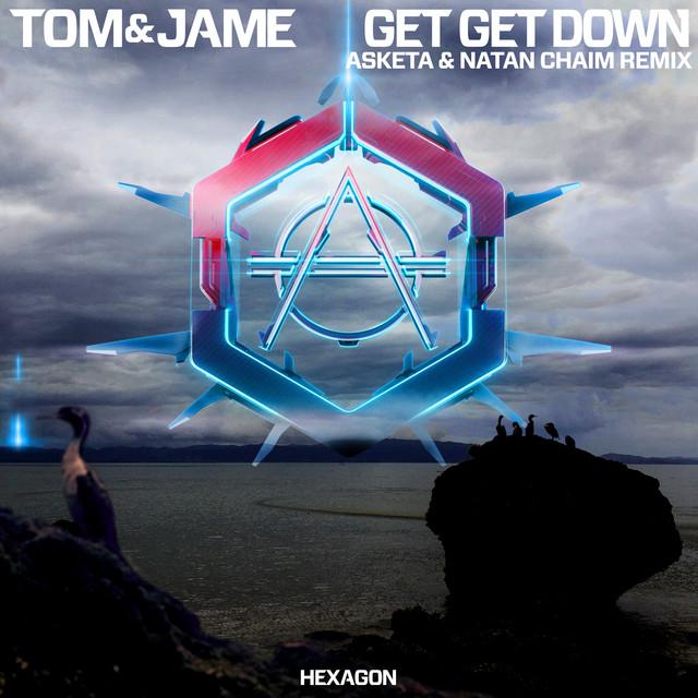 Tom & Jame & Asketa & Natan Chaim - Get Get Down (Asketa & Natan Chaim Remix)