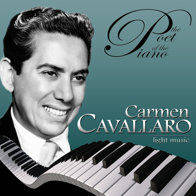 The Poet Of The Piano Carmen Cavallaro Light Music By