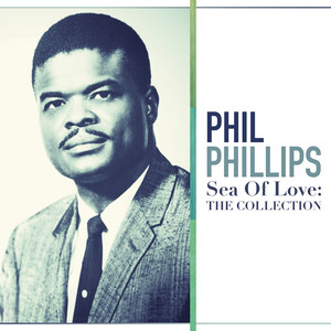 Sea Of Love: The Collection - Phil Phillips