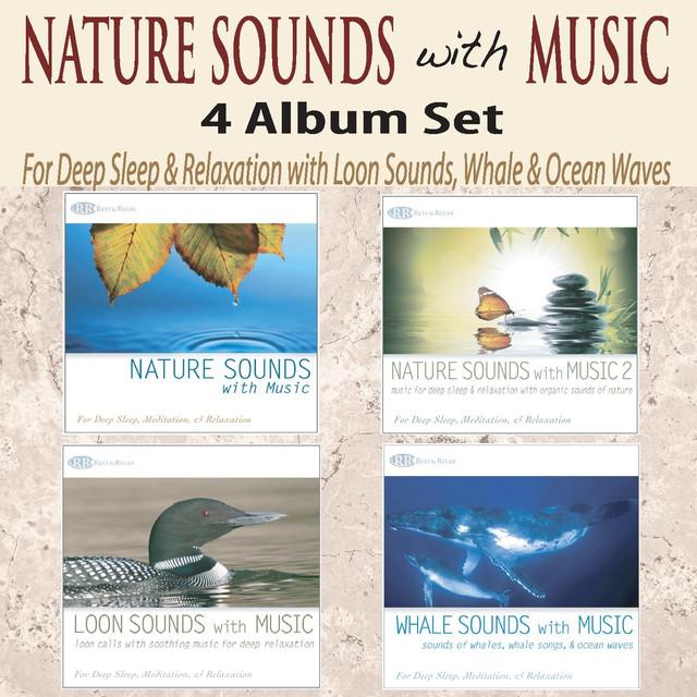 Nature Sounds With Music 4 Album Set: For Deep Sleep