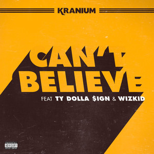 Can't Believe (feat. Ty Dolla $ign & WizKid) Albümü