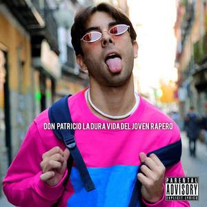 La Dura Vida del Joven Rapero - Don Patricio