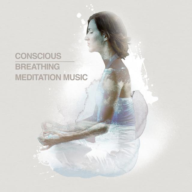 2018 Conscious Breathing Meditation Music