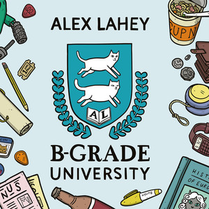 B-Grade University - Alex Lahey