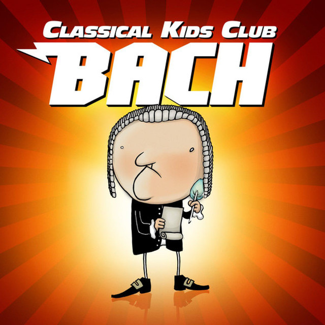 Classical Kids Club Bach By Various Artists On Spotify