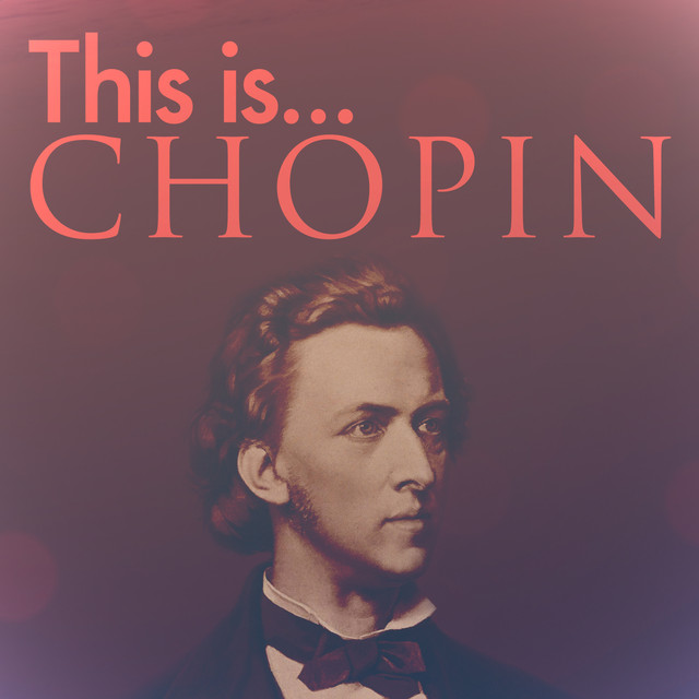 This Is Chopin By Frédéric Chopin On Spotify