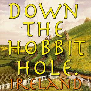 Down The Hobbit Hole. Ireland