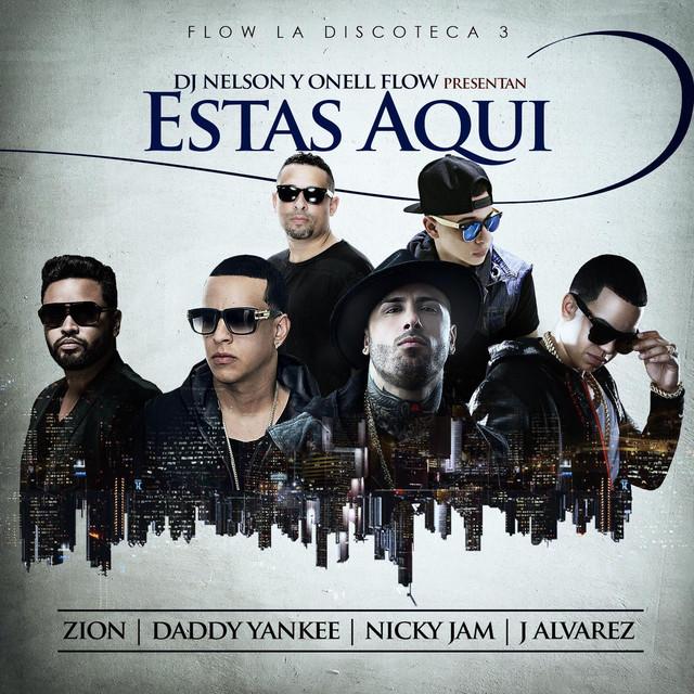 Estas Aqui (feat. Nicky Jam, Daddy Yankee, Zion & J Alvarez)