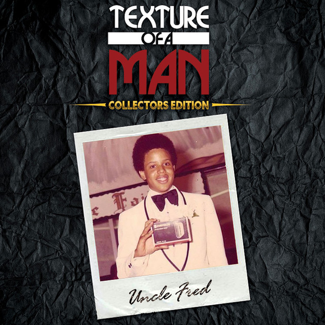 Uncle Fred - Texture Of A Man - Collectors Edition