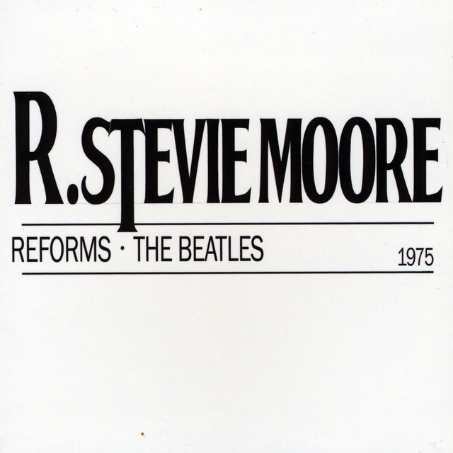 R. Stevie Moore Reforms the Beatles