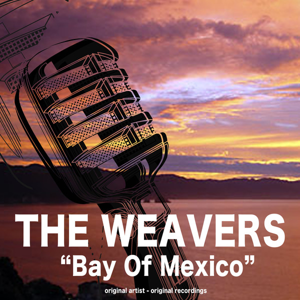 The Weavers Bay of Mexico album cover