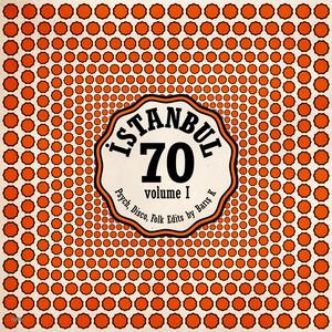 Istanbul 70: Psych, Disco, Folk Edits by Baris K - Vol. I Albümü