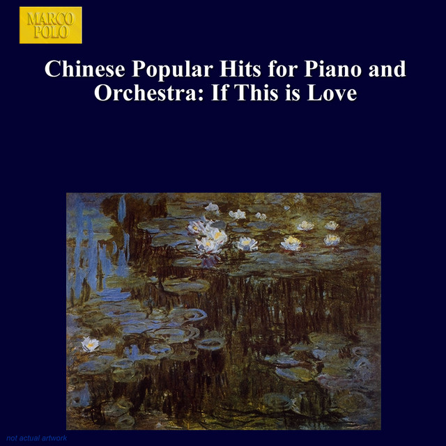 Chinese Popular Hits for Piano and Orchestra: If This Is Love
