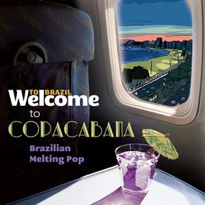 Welcome To COPACABANA - The Brazilian Melting Pop