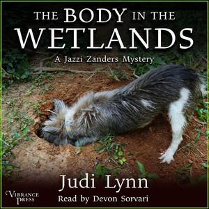 The Body in the Wetlands - A Jazzi Zanders Mystery, Book 2 (Unabridged)