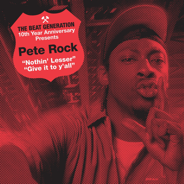 The Beat Generation 10th Anniversary Presents: Pete Rock - Nothin'Lesser B/w Give It To Y'all
