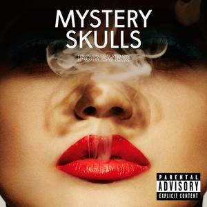 Forever - Mystery Skulls