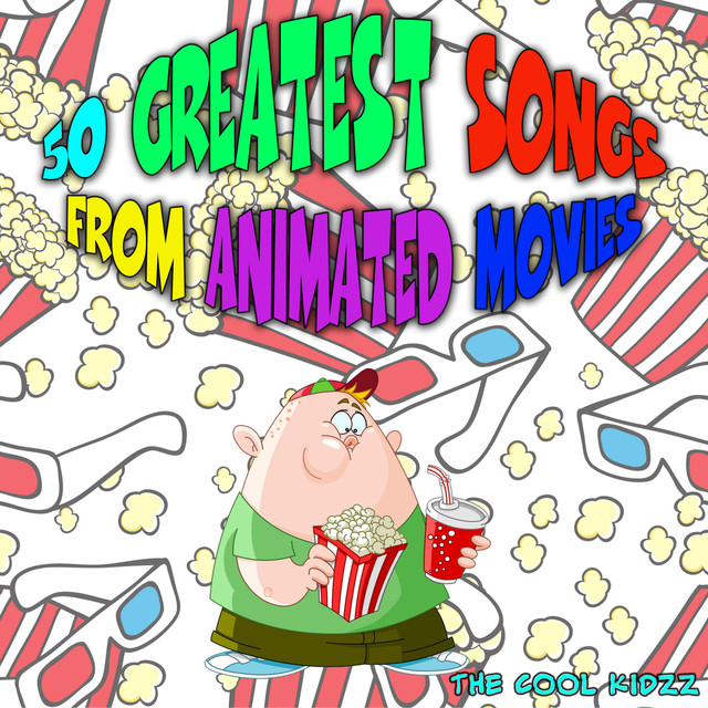 50 Greatest Songs from Animated Movies by The Cool Kidzz on
