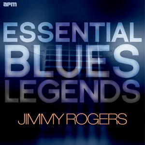 Essential Blues Legends - Jimmy Rogers album