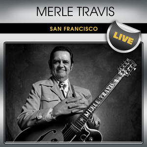 Merle Travis San Francisco Live