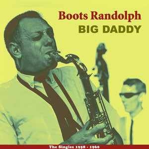 Big Daddy (The Singles 1958 - 1960)