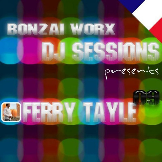 Bonzai Worx - DJ Sessions 09 - mixed by Ferry Tayle