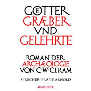Götter, Gräber und Gelehrte Audiobook