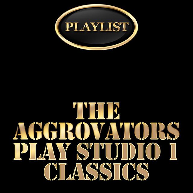 The Aggrovators Plays Studio 1 Classics Playlist