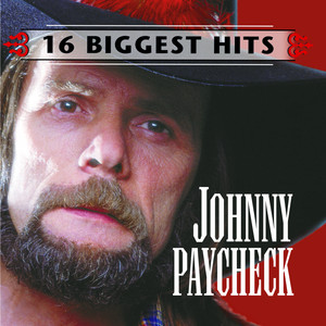 Johnny Paycheck - 16 Biggest Hits - Johnny Paycheck