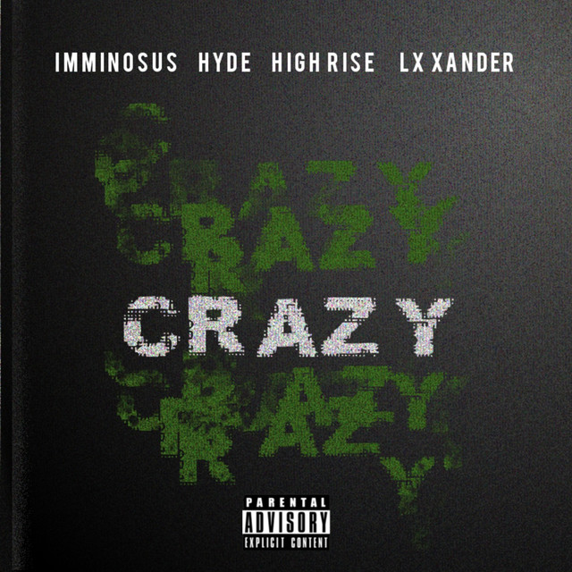 Crazy (feat. HighRise, Hyde & Lx Xander)