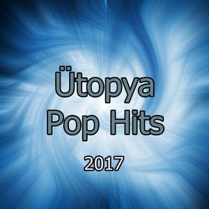 Ütopya Pop Hits - 2017 Albümü