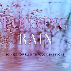 Pouring Rain To Help You Sleep Through The Night Albumcover