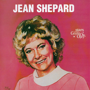 Jean Shepard: Stars of the Grand Ole Opry - Jean Shepard