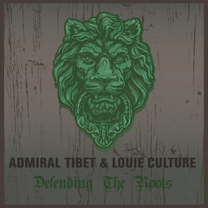 Admiral Tibet & Louie Culture Defending the Roots album