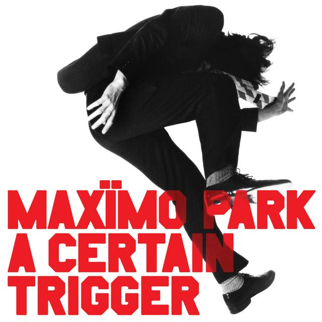 Album cover for A Certain Trigger by Maximo Park