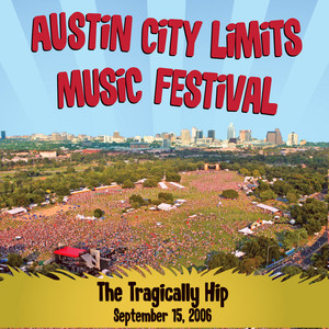 Live at Austin City Limits Music Festival 2006: The Tragically Hip (International Version)