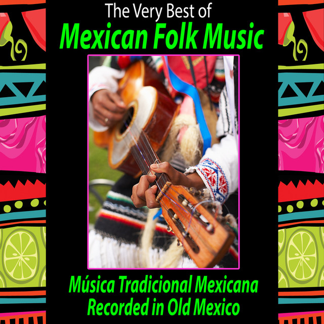 the very best of mexican folk music m sica tradicional mexicana recorded in old mexico by. Black Bedroom Furniture Sets. Home Design Ideas
