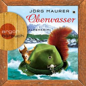 Oberwasser - Alpenkrimi